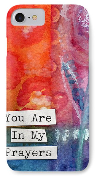 You Are In My Prayers- Watercolor Art Card IPhone Case by Linda Woods
