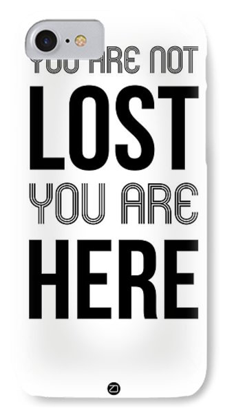 You Are Not Lost Poster White IPhone Case