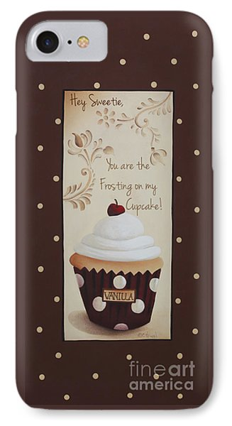 You Are The Frosting On My Cupcake Phone Case by Catherine Holman