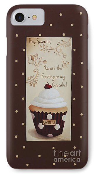 You Are The Frosting On My Cupcake IPhone Case by Catherine Holman