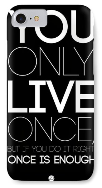 You Only Live Once Poster Black IPhone Case by Naxart Studio