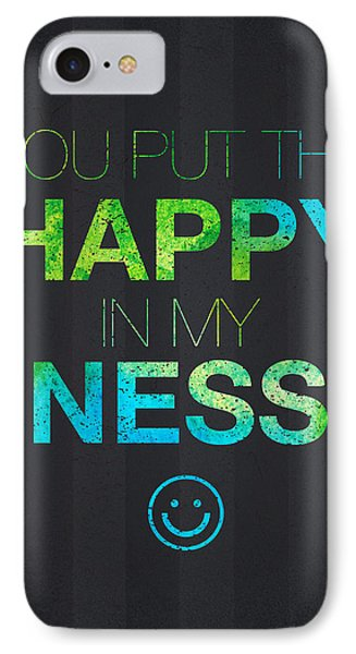You Put The Happy In My Ness IPhone Case