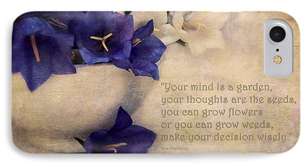 Your Mind Is A Garden... IPhone Case by Maria Angelica Maira