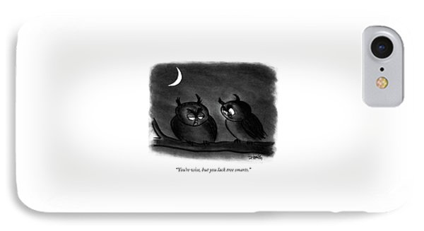You're Wise IPhone Case by Donald Reilly