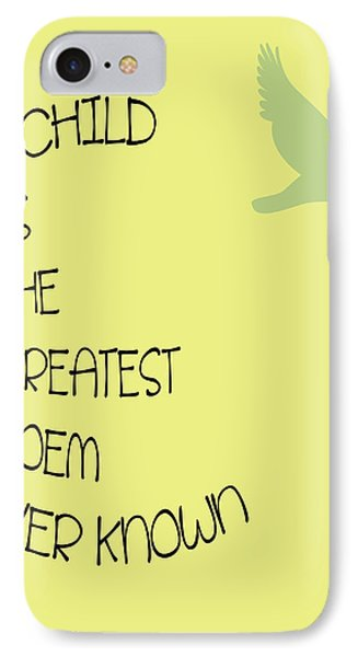 A Child Is The Greatest Poem Ever Known Phone Case by Georgia Fowler