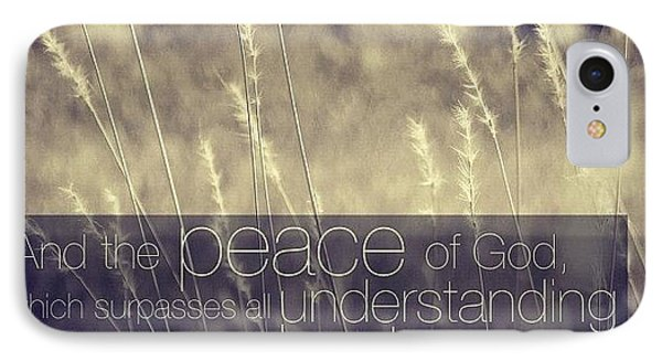 and The Peace Of God, Which Surpasses IPhone Case by Traci Beeson