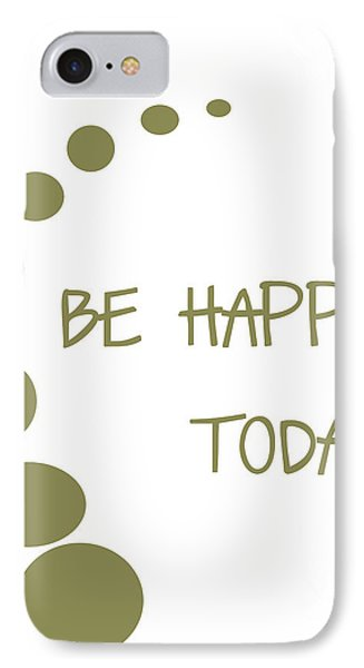 Be Happy Today In Khaki Phone Case by Georgia Fowler