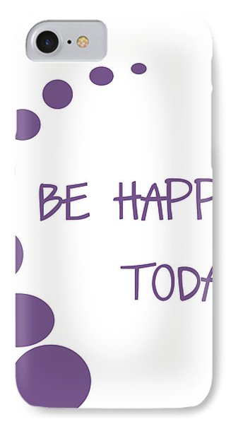 Be Happy Today In Purple Phone Case by Georgia Fowler