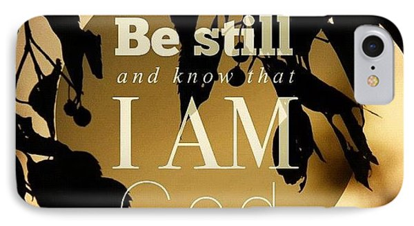 ✨be Still And Know That I Am God IPhone Case by Traci Beeson