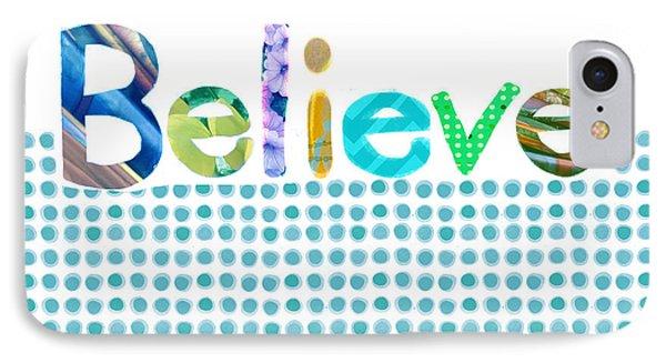 Believe Phone Case by Ann Powell