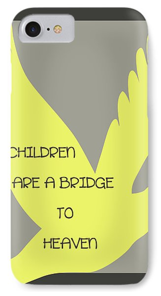 Children Are A Bridge To Heaven Phone Case by Georgia Fowler
