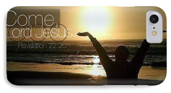 come, Lord Jesus. Revelation 22:20 IPhone Case by Traci Beeson