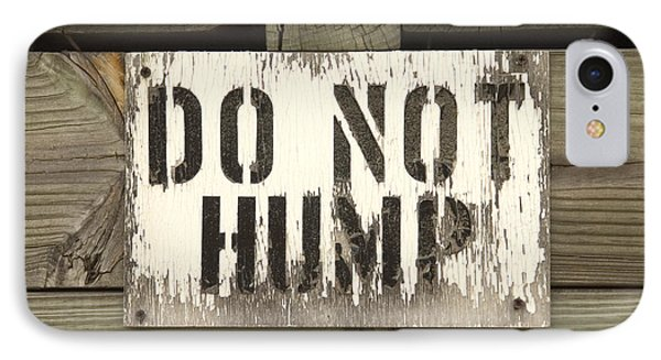 Do Not Hump Phone Case by Mike McGlothlen