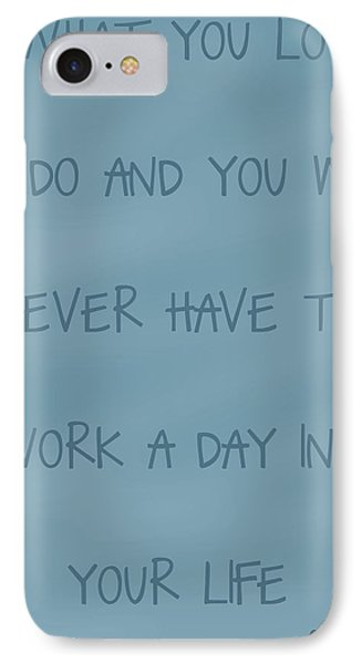 Do What You Love Phone Case by Georgia Fowler