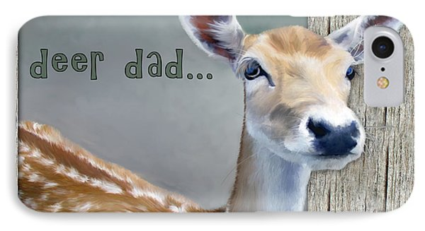 Fathers Day Deer Dad Phone Case by Susan Kinney