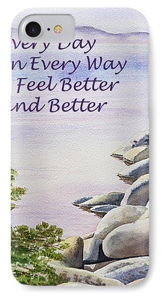 Feel Better Affirmation Phone Case by Irina Sztukowski