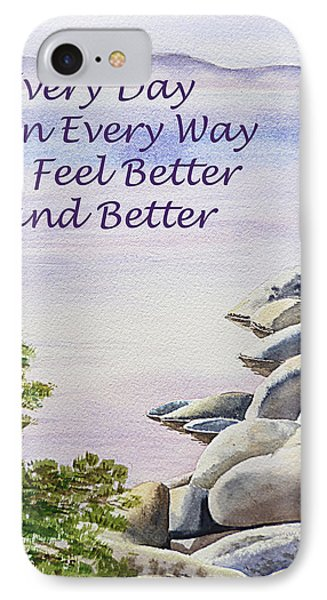 Feel Better Affirmation IPhone Case by Irina Sztukowski