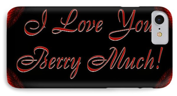 I Love You Berry Much Phone Case by Andee Design