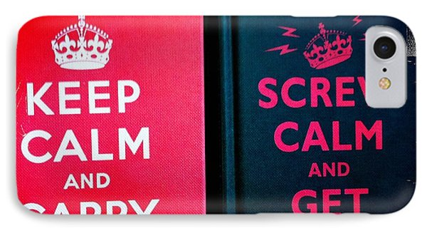 IPhone Case featuring the photograph Keep Calm And Carry On by Nina Prommer