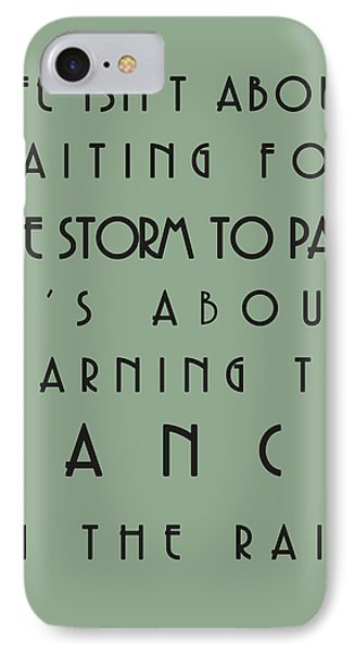 Life Isnt About Waiting For The Storm To Pass Phone Case by Georgia Fowler