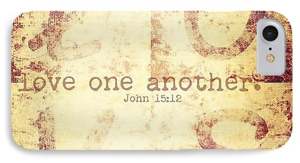 Love One Another. John 15:12💗 IPhone Case by Traci Beeson