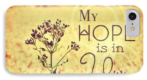 My Hope Is In You. Psalm 39:7💜 IPhone Case by Traci Beeson