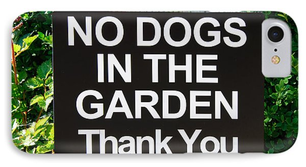 No Dogs In The Garden Thank You Phone Case by Andee Design