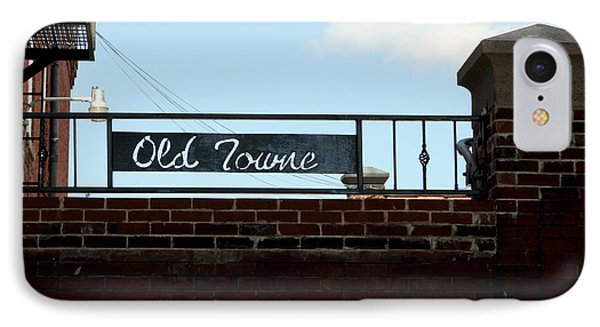 Old Towne Sign IPhone Case by Karen Harrison