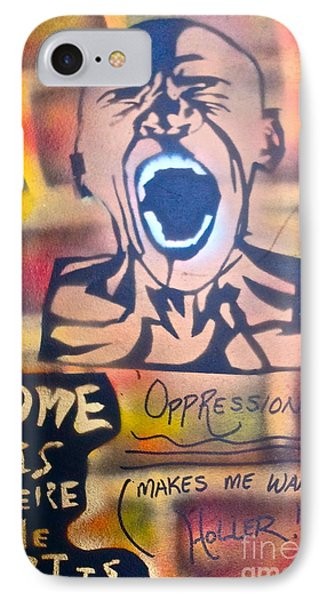 Oppression Makes Me Wanna Holler Phone Case by Tony B Conscious