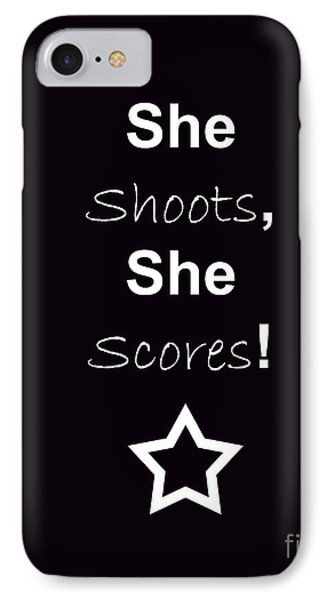 She Shoots She Scores Phone Case by Traci Cottingham