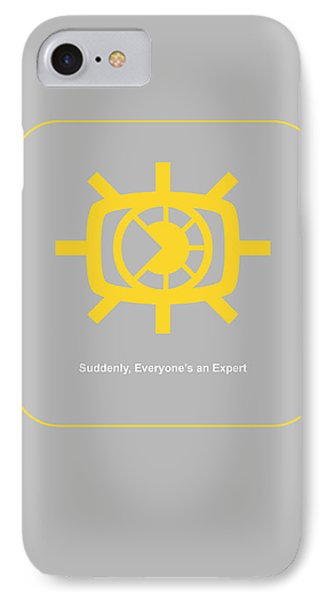 Suddenly Everyone Is An Expert IPhone Case by Naxart Studio