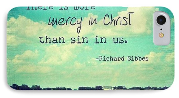 there Is More Mercy In Christ Than IPhone Case by Traci Beeson