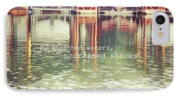 To Unpathed Waters, Undreamed Shores IPhone Case by Traci Beeson