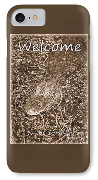 Welcome To The Swamp - Sepia IPhone 7 Case by Carol Groenen