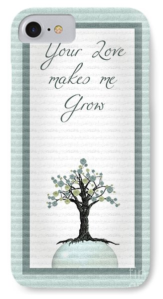 Your Love Makes Me Grow Phone Case by Aimelle