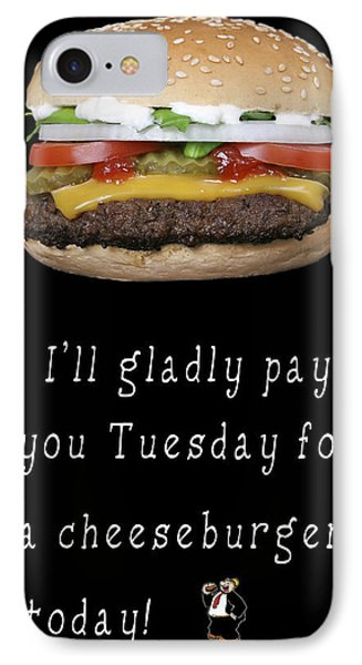 . . . I'll Gladly Pay You Tuesday . . . IPhone Case by Daniel Hagerman