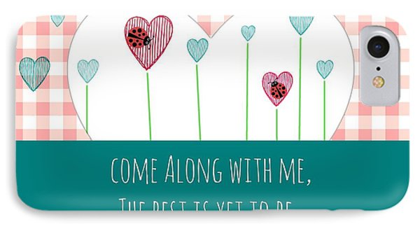Come Along With Me IPhone Case by Chastity Hoff