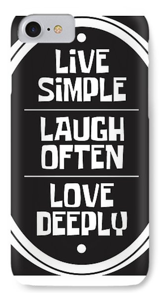 Simple iPhone 7 Case - Live Love Laugh by Studio Grafiikka