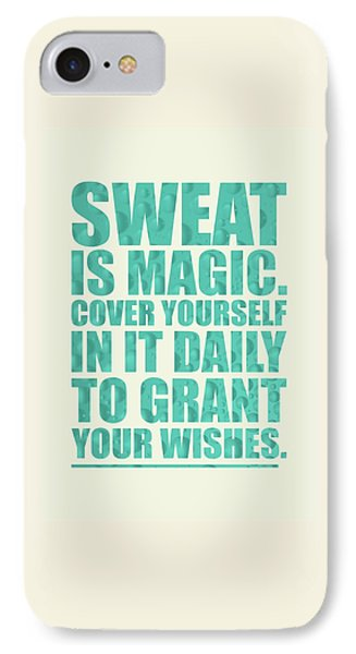 Sweat Is Magic. Cover Yourself In It Daily To Grant Your Wishes Gym Motivational Quotes Poster IPhone Case by Lab No 4