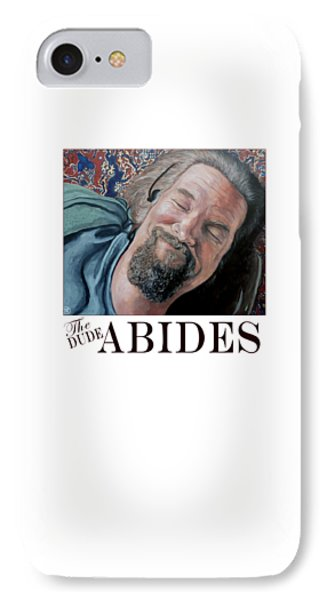 IPhone Case featuring the painting The Dude Abides by Tom Roderick