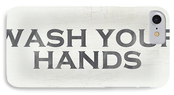 Wash Your Hands Modern Farm Sign- Art By Linda Woods IPhone Case by Linda Woods