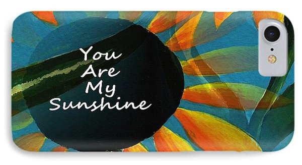 You Are My Sunshine IPhone Case by Kathleen Sartoris