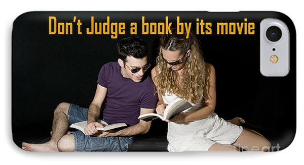 Don't Judge A Book By Its Movie. IPhone Case by Humorous Quotes
