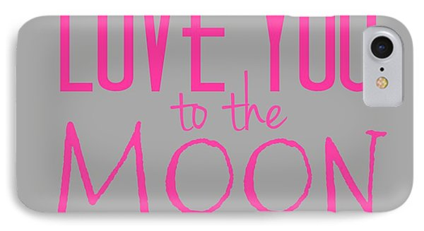 Love You To The Moon And Back IPhone Case by Marianna Mills