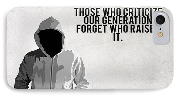 21712 Qutote Those Who Criticize Our Generation Forget Who Raised It IPhone Case by F S