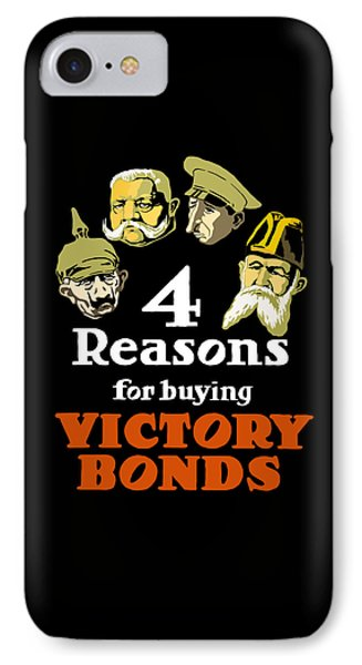 4 Reasons For Buying Victory Bonds Phone Case by War Is Hell Store