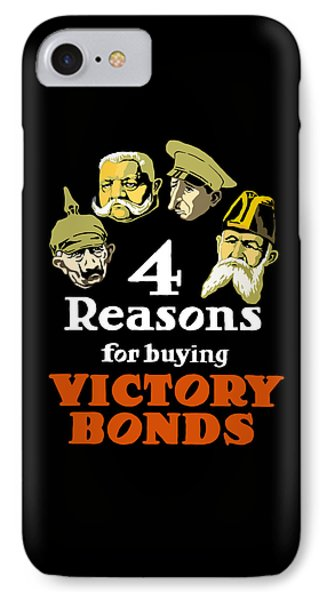 4 Reasons For Buying Victory Bonds IPhone Case by War Is Hell Store