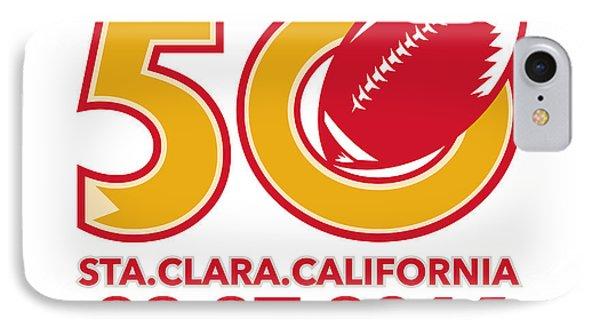 50 Pro Football Championship Santa Clara IPhone Case by Aloysius Patrimonio
