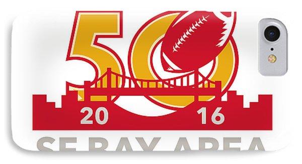 50 Pro Football Championship Sf Bay Area 2016 IPhone Case by Aloysius Patrimonio