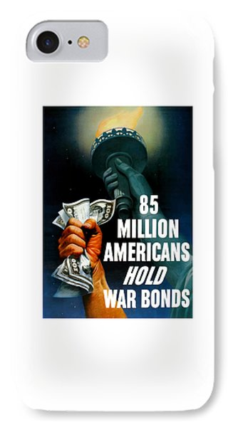 85 Million Americans Hold War Bonds  Phone Case by War Is Hell Store